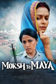 Moksh To Maya (2019) HD Watch & Download