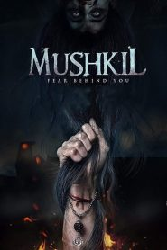 Mushkil: Fear Behind You (2019)