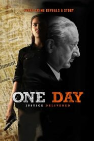 One Day: Justice Delivered (2019) HD Watch & Download
